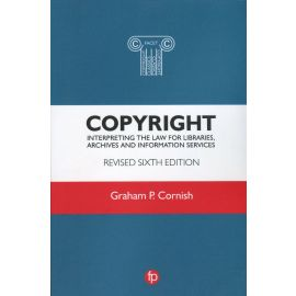 Copyright. Interpreting the law for libraries archives and information services.