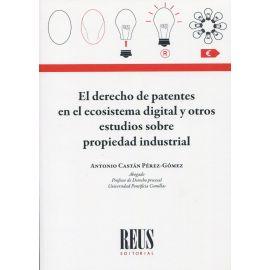 El derecho de patentes en el ecosistema digital y otros estudios sobre propiedad industrial