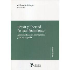 Brexit y libertad de establecimiento. Aspectos fiscales, mercantiles y de extranjería