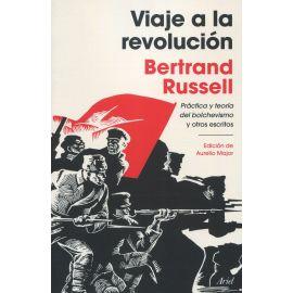 Viaje a la revolución. Práctica y teoría del bolchevismo y otros  escritos