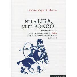 Ni la lira, ni el bongó... La construcción de la música nueva en Cuba desde la órbita de musicalia (1927-1946)
