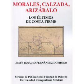 Morales, Calzada, Arizábalo. Los últimos de costa firme