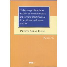 Sistema penitenciario español en la encrucijada: una lectura penitenciaria de las últimas reformas penales