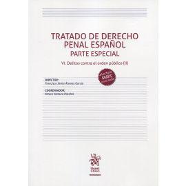 Tratado de Derecho Penal Español Parte Especial VI. Delitos contra el orden público (II)