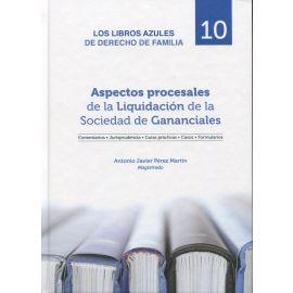 Aspectos procesales de la liquidación de la sociedad de gananciales Libros Azules de Derecho de Familia. Número 10