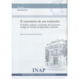 Nacimiento de una institución. El diseño, creación y evolución del Consorcio Galego de Servizos de Igualdade e Benestar