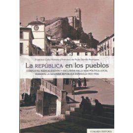 La República en los pueblos. Conflicto, radicalización y exclusión en la vida política local durante la Segunda República Española (1931-1936)