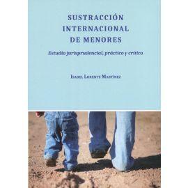 Sustracción internacional de menores. Estudio jurisprudencial, práctico y crítico