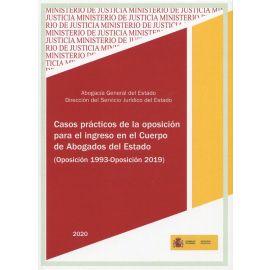 Casos prácticos de la oposición para el ingreso en el Cuerpo de Abogados del Estado (Oposición 1993 - Oposición 2019)