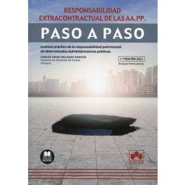 Responsabilidad extracontractual de las AA.PP. Paso a paso. Análisis práctico de la responsabilidad patrimonial de determinadas Administraciones públicas