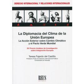 La diplomacia del clima de la Unión Europea. La acción exterior sobre cambio climático y el Pacto Verde Mundial. XV Premio Andaluz de Investigación sobre Integración Europea