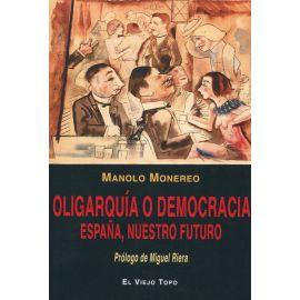 Oligarquía o democracia. España, nuestro futuro