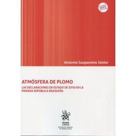 Atmósfera de plomo. Las declaraciones de estado de sitio en la primera república brasileña.