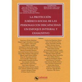 Protección jurídico-social de las personas con discapacidad. Un enfoque integral y exhaustivo