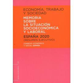 Economía, trabajo y sociedad 2020 Memoria sobre la situación socioeconómica y laboral. España 2020 (resumen ejecutivo)