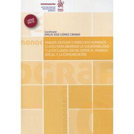 Imagen, estigma y derechos humanos: Claves para abordar la vulnerabilidad y la exclusión social desde el trabajo social y la comunicación.