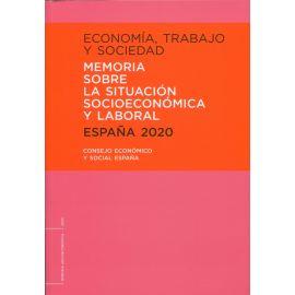 Economía, trabajo y sociedad 2020. Memoria sobre la situación socioeconómica y laboral. España 2020