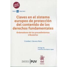 Claves en el sistema europeo de protección del contenido de los derechos fundamentales. Ordenadores de los procedimientos tributarios.