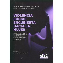 Violencia social encubierta hacia la mujer. Socialización diferencial, victimización y salud