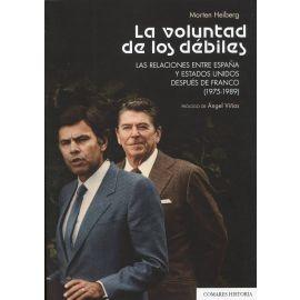 La voluntad de los débiles. Las relaciones entre España y Estados Unidos después de Franco (1975-1989)