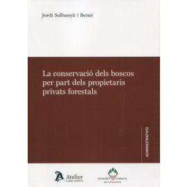 La conservació dels boscos per part dels propietaris privats forestals