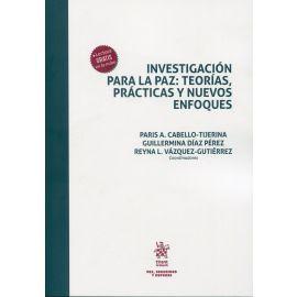 Investigación para la Paz: Teorías, prácticas y nuevos enfoques.