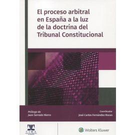 El proceso arbitral en España a la luz de la doctrina del Tribunal Constitucional