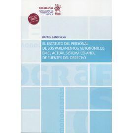 Estatuto del personal de los parlamentos autonómicos en el actual sistema español de fuentes del derecho.