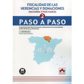 Fiscalidad de las herencias y donaciones (Navarra y País Vasco) (2) Paso a paso. Tratamiento fiscal de las herencias y donaciones en las comunidades forales de Navarra y País Vasco