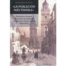 La población más temible. Antequera durante el reinado de Isabel II y el Sexenio Democrático (1833-1874)