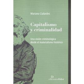 Capitalismo y criminalidad. Una visión criminológica desde el materialismo histórico