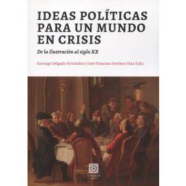 Ideas políticas pra un mundo en crisis. De la ilustración al siglo XX