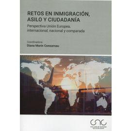 Retos en inmigración, asilo y ciudadanía. Perspectiva Unión Europea, internacional, nacional y comparada