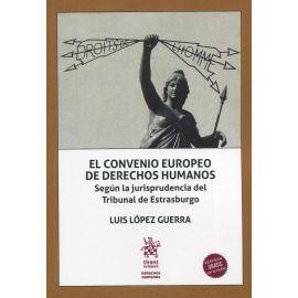 El Convenio Europeo de Derechos Humanos. Según la jurisprudencia del Tribunal de Estrasburgo