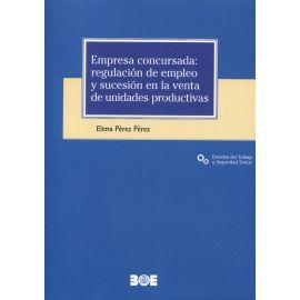 Empresa concursada: Regulación Empleo y Sucesión en la venta de unidades productivas