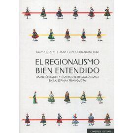 El regionalismo bien entendido. Ambigüedades y límites del regionalismo en la España Franquista