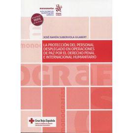 La protección del personal desplegado en operaciones de paz por el Derecho Penal e Internacional Humanitario