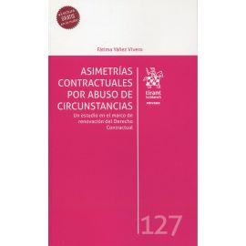 Asimetrías contractuales por abusos de circunstancias. Un estudio en el marco de renovación del Derecho Contractual.