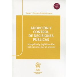 Adopción y control de decisiones públicas. Integridad y legitimación institucional por el acierto