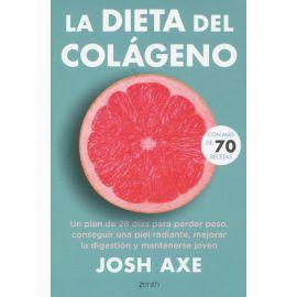 Dieta del colágeno. Un plan de 28 días para perder peso , conseguir una piel radiante, mejorar la digestión y mantenerse joven