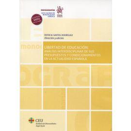 Libertad de educación. Un análisis interdisciplinar de sus presupuestos y condicionamientos actuales