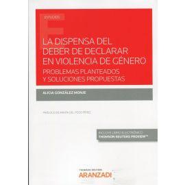 Dispensa del deber de declarar en violencia de género. Problemas planteados y soluciones propuestas