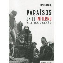 Paraísos en el infierno Drogas y Guerra Civil Española