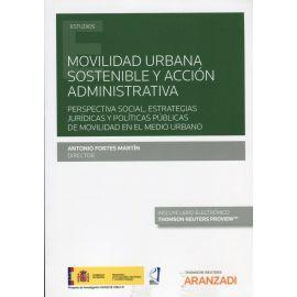 Movilidad urbana sostenible y acción administrativa. Perspectiva social, estrategias jurídicas y políticas públicas de movilidad en el medio urbano