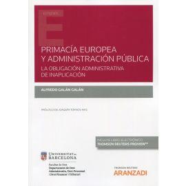 Primacía europea y administración pública. La obligación administrativa de inaplicación