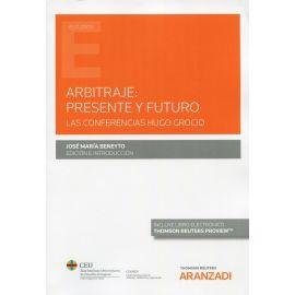 Arbitraje: presente y futuro. Las conferencias de Hugo Grocio