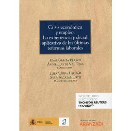 Crisis económica y empleo: la experiencia judicial aplicativa de las últimas reformas laborales