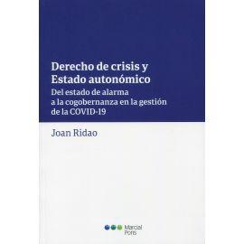 Derecho de crisis y estado autonómico. Del estado de alarma a la cogobernanza en la gestión de la COVID-19