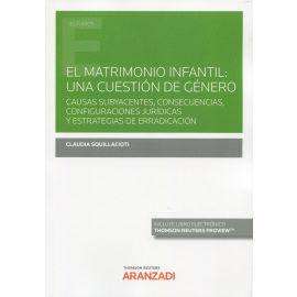 El matrimonio infantil: una cuestión de género. Causas subyacentes, consecuencias, configuraciones jurídicas y estrategias de erradicación