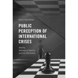 Public Perception of International Crises. Identity, Ontological Security and Self-Affirmation